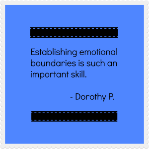 Dorothy P on Emotional Boundaries