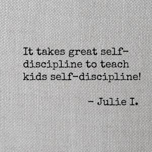 Julie I on Self-Discipline